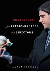 Shakespeare for American Actors and Directors