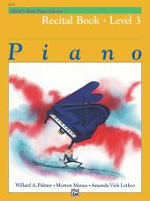 Alfred's Basic Piano Library - Recital Book 3: Learn to Play with this Esteemed Piano Method