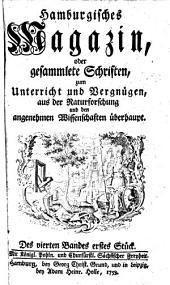 Hamburgisches Magazin oder gesammelte Schriften zum Unterricht und Vergnügen aus der Naturforschung und den angenehmen Wissenschaften überhaupt: Band 4