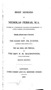 Brief memoirs of Nicholas Ferrar: founder of a Protestant religious establishment at Little Gidding, Huntingdonshire