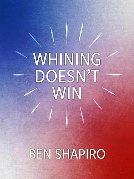 Download Whining Doesn t Win Book