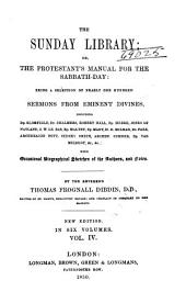 The Sunday library: or, The Protestant's manual for the Sabbath-day: being a selection of nearly one hundred sermons from eminent divines, including Bp. Blomfield [and others]; with occasional biographical sketches of the authors, and notes, Volume 4