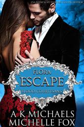 Escape: A Vampire Blood Courtesans Romance: Flora