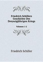 Friedrich Schillers Geschichte Des Dreyszigj?hrigen Kriegs