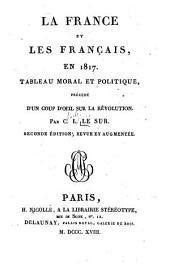 La France et les Français en 1817: Tableau moral et politique précédé d'un coup d'oeil sur la Révolution
