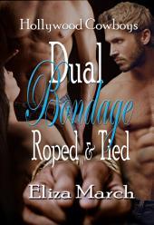 Dual Bondage: Roped and Tied: Hollywood Cowboys