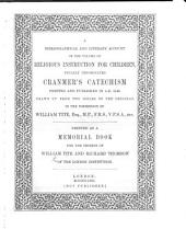 A Bibliographical and Literary Account of the volume of religious instruction ... usually denominated Cranmer's Catechism, ... published in 1548, drawn up from two copies of the original. [By Sir W. Tite and R. Thomson.]