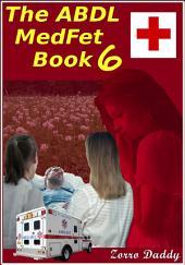 The ABDL MedFet Book 6