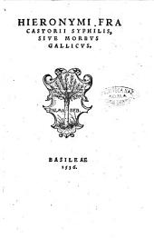 Hieronymi Fracastorii Syphilis, siue morbus Gallicus