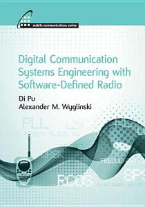 Digital Communication Systems Engineering with Software Defined Radio PDF
