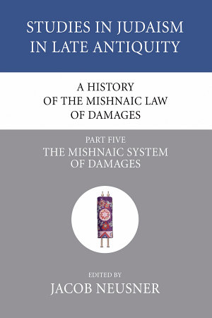 A History of the Mishnaic Law of Damages  Part 5