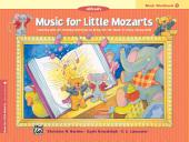 Music for Little Mozarts: Music Workbook 1: Coloring and Ear Training Activities to Bring Out the Music in Every Young Child