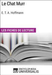 Le Chat Murr d'E.T.A. Hoffmann: Les Fiches de lecture d'Universalis