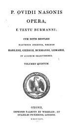 P. Ovidii Nasonis Opera omnia: Volume 5