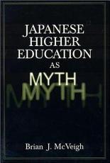 Japanese Higher Education As Myth PDF