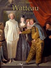 Watteau: His Palette