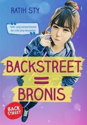Backstreet = Bronis