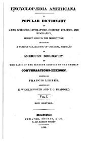 Encyclopædia americana: a popular dictionary of arts, sciences, literature, history, politics, and biography, brought down to the present time, Volume 1