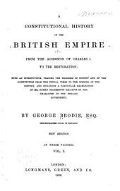 A Constitutional History of the British Empire: From the Accession of Charles I. to the Restoration: with an Introd., Tracing the Progress of Society and of the Constitution from the Feudal Times to the Opening of the History, and Including a Particular Examination of Mr. Hume's Statements Relative to the Character of the English Government, Volume 1