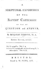 A Scriptural Exposition of the Baptist Catechism by way of question and answer