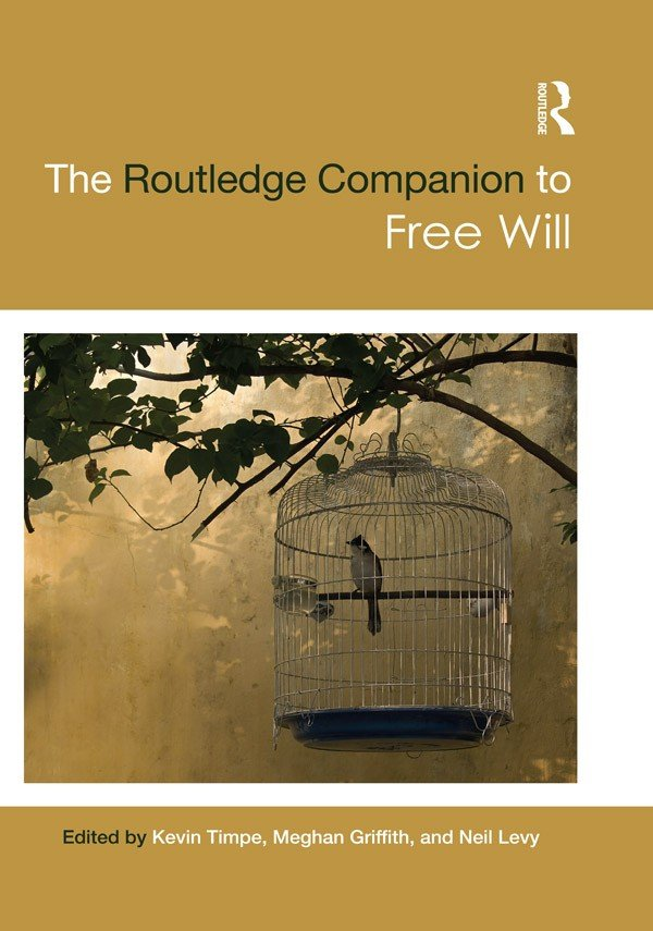The Routledge Companion to Free Will