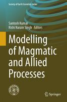 Modelling of Magmatic and Allied Processes PDF