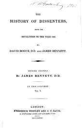 The History of Dissenters: From the Revolution to the Year 1808, Volume 1