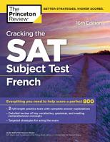 Cracking the SAT Subject Test in French  16th Edition PDF