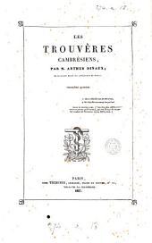 Trouvères, jongleurs et ménestrels du nord de la France et du midi de la Belgique: Les trouvères Cambrésiens