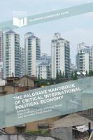 The Palgrave Handbook of Critical International Political Economy PDF