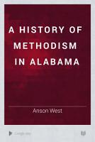 A History of Methodism in Alabama PDF