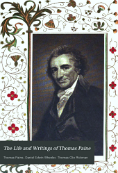 The Life and Writings of Thomas Paine: Containing a Biography, Volume 1