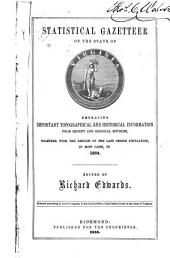 Statistical Gazetteer of the State of Virginia: Embracing Important Topographical and Historical Information from Recent and Original Sources, Together with the Results of the Last Census Population, in Most Cases, to 1854