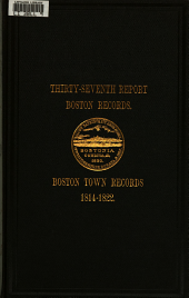 A Volume of Records Relating to the Early History of Boston: Volume 37