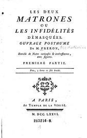 Les Deux matrones, ou les Infidélités démasquées: ouvrage posthume de M. Freron, enrichi de notes curieuses et interessantes..., Volume1
