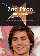The Zac Efron Handbook   Everything You Need to Know about Zac Efron PDF