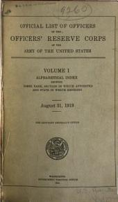 Official List of Officers of the Officers' Reserve Corps of the Army of the United States ... August 31, 1919: Volumes 1-10