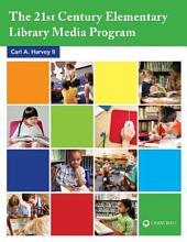 The 21st Century Elementary Library Media Program