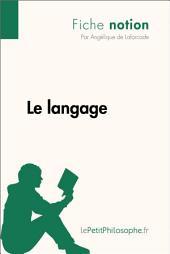 Le langage (Fiche notion): LePetitPhilosophe.fr - Comprendre la philosophie