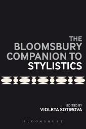 The Bloomsbury Companion to Stylistics