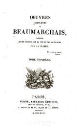 Œuvres complètes Précedées d'une notice sur sa vie et ses ouvrages par La Harpe: Volume3