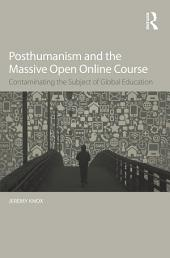 Posthumanism and the Massive Open Online Course: Contaminating the Subject of Global Education