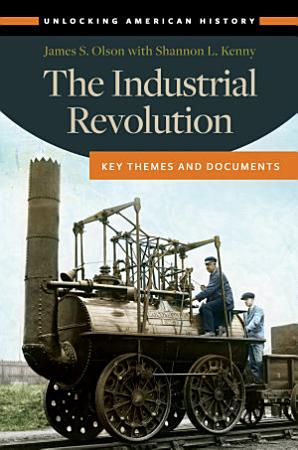 The Industrial Revolution  Key Themes and Documents PDF