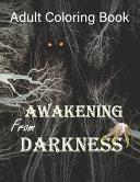 Awakening From Darkness