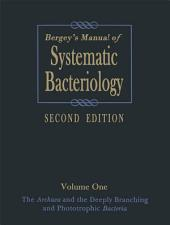 Bergey's Manual of Systematic Bacteriology: Volume One : The Archaea and the Deeply Branching and Phototrophic Bacteria, Edition 2