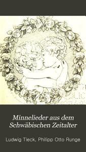 Minnelieder aus dem Schwäbischen Zeitalter: neu bearbeitet und hrsg. von Ludewig Tieck