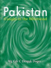 Pakistan: Caught in the Whirlwind