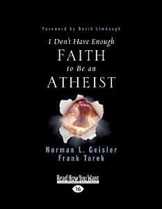 I Don't Have Enough Faith to Be an Atheist [Large Print]
