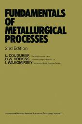 Fundamentals of Metallurgical Processes: International Series on Materials Science and Technology, Edition 2