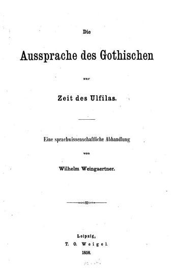 Die Aussprache des Gothischen zur Zeit des Ulfilas PDF